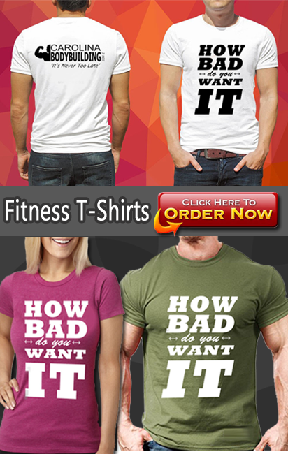 Carolina Bodybuilding Fitness Tshirt How Bad Do You Want It